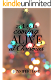 25 Days to Coming Alive at Christmas