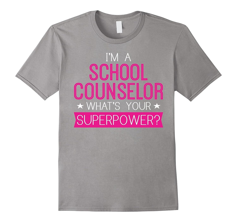Im A School Counselor Whats Your Super Power Shirt-Art