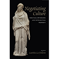 Negotiating Culture: Heritage, Ownership, and Intellectual Property (English Edition)