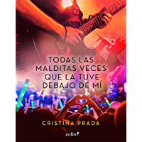 Todas las malditas veces que la tuve debajo de mí (Spanish Edition)