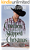 A Cowboy and his Skipped Christmas: An Adams Sisters Novel (Chestnut Ranch Cowboy Billionaire Romance Book 8)