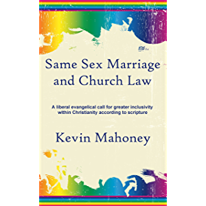 Same Sex Marriage and Church Law: A liberal evangelical call for greater inclusivity within Christianity according to…