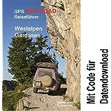 GPS-Offroad-Reiseführer Westalpen / Gardasee 30 Routen incl. Code für Datendownload mit Tracks fürs Navi
