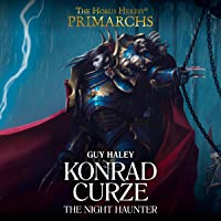 Konrad Curze: The Night Haunter: Horus Heresy