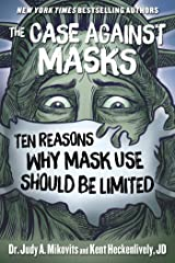The Case Against Masks: Ten Reasons Why Mask Use Should be Limited Kindle Edition