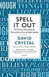 Spell It Out: The Curious, Enthralling, and