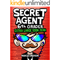 Secret Agent 6th Grader 3: Extra Large Soda Jerk (a hilarious book for children ages 9-12): From the Creator of Diary of a 6th Grade Ninja