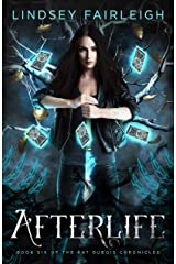 Afterlife (Kat Dubois Chronicles Book 6) Kindle Edition