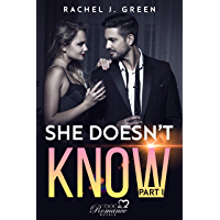SHE DOESN'T KNOW - Part I: Romantic Suspense