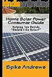 Home Solar Power Consumer Guide