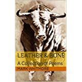 Leather & Bone: A Collection of Poems