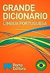 Grande Dicionário da Língua Portuguesa da Porto Editora