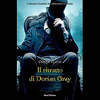 Il ritratto di Dorian Gray: Con un'introduzione di James Joyce (I Capolavori della Letteratura Europea)
