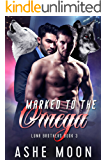 Marked to the Omega (Luna Brothers Book 3)