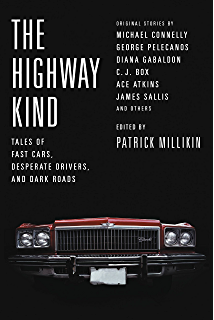 The Highway Kind: Tales of Fast Cars, Desperate Drivers, and Dark Roads:
