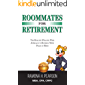 Roommates for Retirement: The Healthy Wealthy Wise Approach to Retiring With Peace of Mind