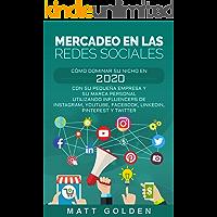 Mercadeo en las redes sociales: Cómo Dominar su Nicho en 2020 Con Su Pequeña Empresa y Su Marca Personal Utilizando…