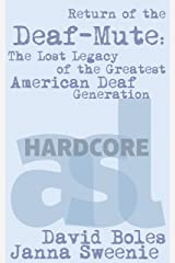 Return of the Deaf-Mute: The Lost Legacy of the Greatest American Deaf Generation Kindle Edition