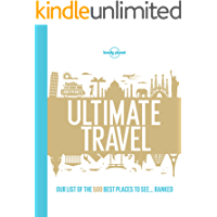 Lonely Planet's Ultimate Travel: Our List of the 500 Best Places to See... Ranked (English Edition)