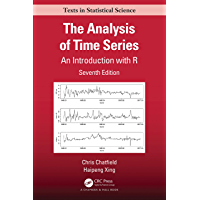 The Analysis of Time Series: An Introduction with R (Chapman & Hall/CRC Texts in Statistical Science) (English Edition)