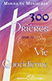 300 prières pour la vie quotidienne