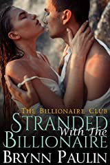 Stranded With The Billionaire (Billionaire Club Book 3) Kindle Edition