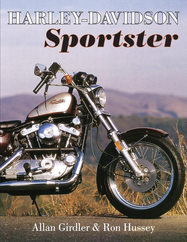 Harley Davidson Sportster: Allan Girdler, Ron Hussey: 9781626549357:  Amazon.com: Books