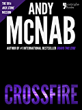 Crossfire (Nick Stone Book 10): Andy McNab's best-selling series of Nick Stone thrillers - now available in the US, with bonus material