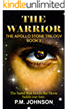The Warrior (Apollo Stone Trilogy Book 2)