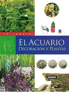 El acuario. Decoración y plantas (Tu Jardín)