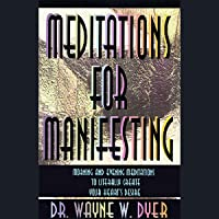 Meditations for Manifesting: Morning and Evening Meditations to Literally Create Your Heart's Desire