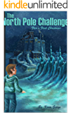 The North Pole Challenge: a Christmas series (Flea's Five Christmases Book 1)