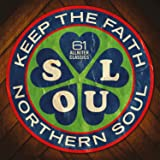 Northern Soul: Keep The Faith!