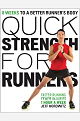 Quick Strength for Runners: 8 Weeks to a Better Runner's Body Kindle Edition