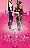 Ein Centurio zum Verlieben (German Edition)