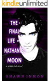 The Final Life of Nathaniel Moon (Middle Falls Time Travel Book 4)