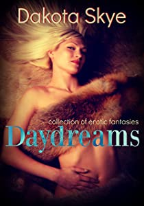 Daydreams: collection of paranormal erotic fantasies