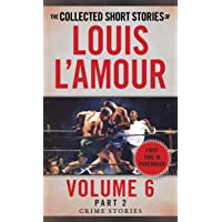 The Collected Short Stories Of Louis L'amour, Volume 6, Part 2
