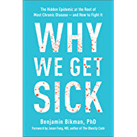 Image for Why We Get Sick: The Hidden Epidemic at the Root of Most Chronic Disease—and How to Fight It