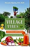 Village Vibes: Shockingly simple ways to stop autoimmune disease