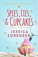 Spies, Lies, & Cupcakes (Rebels & Misfits Detective Series Book 1) Kindle Edition