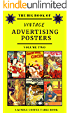 The Big Book of Vintage Advertising Posters - Volume Two: A Kindle Coffee Table Book