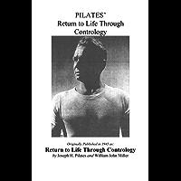 Pilates' Return to Life Through Contrology