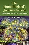 Hummingbirds Journey To God: Perspective