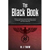 The Black Book: What if Germany had won World War II - A Chilling Glimpse into the Nazi Plans for Great Britain: What if Germany had won World War II ... Glimpse into the Nazi Plans for Great Britain