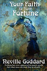 Your Faith is Your Fortune Kindle Edition