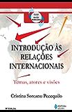 Introdução às relações internacionais: Temas, atores e visões