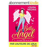 La mort me va si bien: Betty Angel, T1