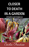 Closer to Death in a Garden (Pitkirtly Mysteries Book 10)