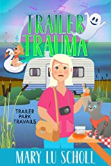 Trailer Trauma: Trailer Park Travails Book 4 (Trailer Travails) Kindle Edition